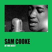 Sam Cooke At His Best by Sam Cooke
