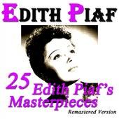 25 Edith Piaf's Masterpieces (Remastered version) de Edith Piaf