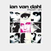 Movin On von Ian Van Dahl
