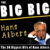 The Big Big Hans Albers (The 30 Biggest Hits of Hans Albers) de Hans Albers