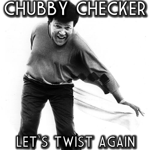 Let's Twist Again by Chubby Checker