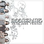 Bring Some Friends by Moonshine