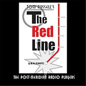 The Red Line by Post-Meridian Radio Players