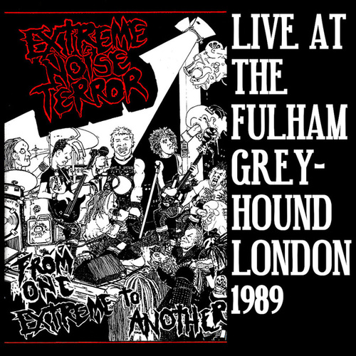 From One Extreme To Another: Live At The... by Extreme Noise Terror