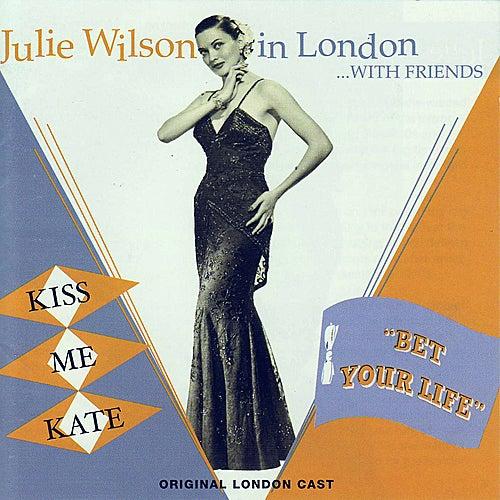 Julie Wilson in London...with Friends by Julie Wilson