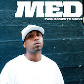 Push Comes to Shove by MED