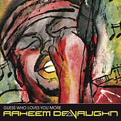 Guess Who Loves You More by Raheem DeVaughn