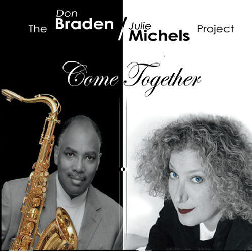 The Braden Michels Project: Come Together by Don Braden