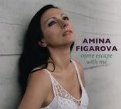 Come Escape with Me by Amina Figarova