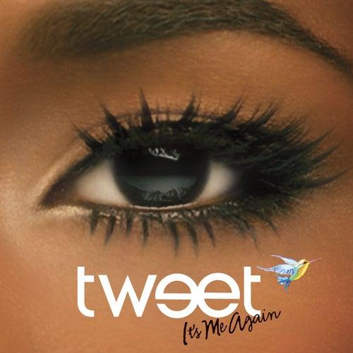 It's Me Again by Tweet