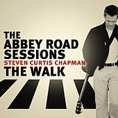 The Abbey Road Sessions/The Walk by Steven Curtis Chapman
