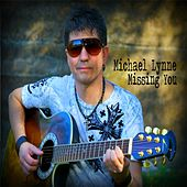 Missing You by Michael Lynne