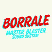 Borrale by Master Blaster Soundsystem