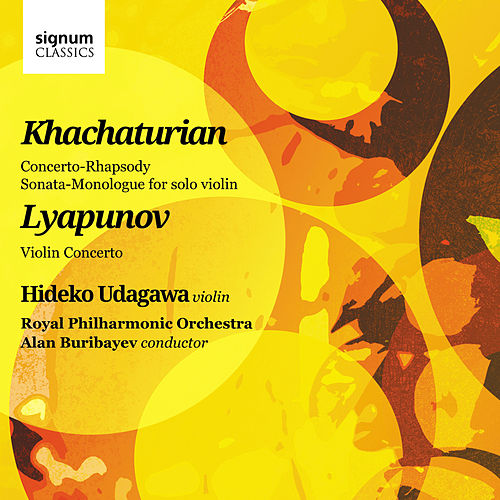Khachaturian And Lyapunov: Works For Violin And Orchestra by Hideko Udagawa