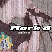 Things Markb de Mark B