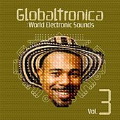 Globaltronica: World Electronic Sounds Vol. 3 de Various Artists