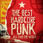 The Best Hardcore & Punk All Over the World by Various Artists