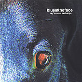 Blue in the Face by Ray's Music Exchange