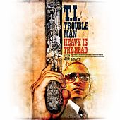 Trouble Man: Heavy is the Head de T.I.
