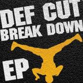Break Down EP von Def Cut