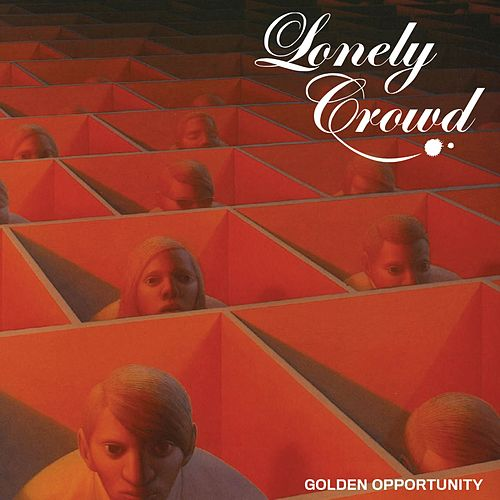 Golden Opportunity by Lonely Crowd