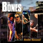 Berlin Burnout by The Bones
