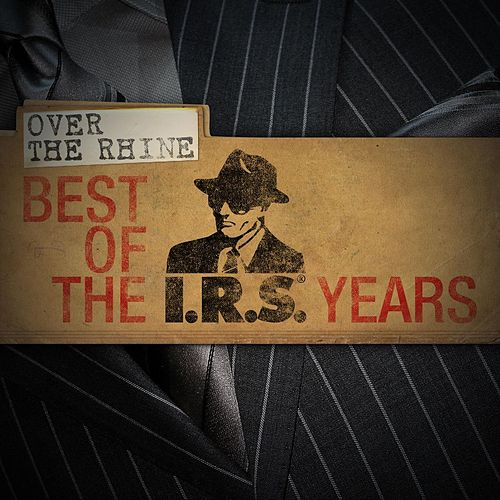 Best Of The IRS Years by Over the Rhine