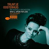 Who'll Speak For Love - Burt Bacharach Songbook II by Trijntje Oosterhuis