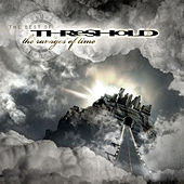 The Ravages Of Time - The Best Of Threshold by Threshold