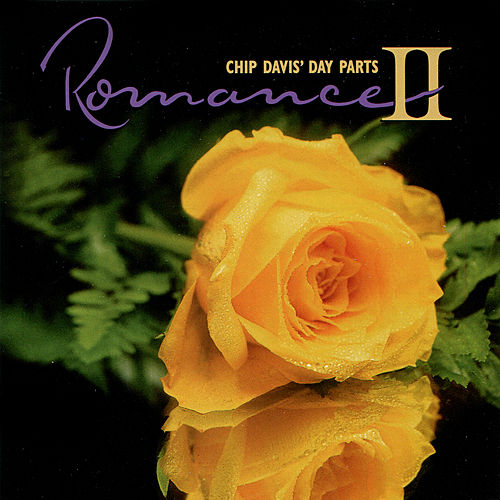 Chip Davis' Day Parts - Romance II by Various Artists