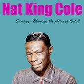 Sunday, Monday or Always, Vol. 2 de Nat King Cole