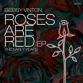 Roses Are Red - The Early Years EP by Bobby Vinton