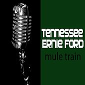 Mule Train de Tennessee Ernie Ford