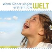 Wenn Kinder Singen, Erstrahlt Die Welt de Various Artists