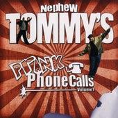 Prank Phone Calls Volume 1 by Nephew Tommy