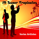 19 Super Tropicales by Various Artists