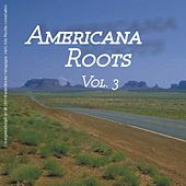Americana Roots, Vol.3 by Various Artists