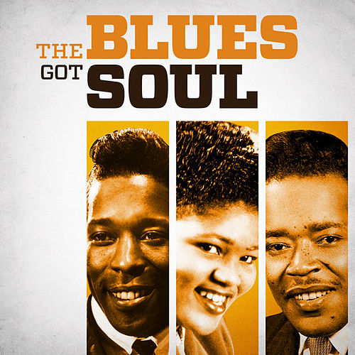 The Blues Got Soul by Various Artists
