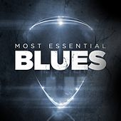 Most Essential Blues by Various Artists
