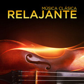Música Clásica: Relajante by Various Artists