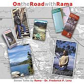 On the Road with Rama: 7 Talks on Meditation and Yoga by Frederick Lenz Rama