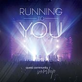 Running to You by Quest Community Worship