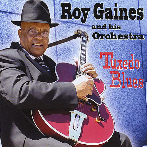 Roy Gaines and his Orchestra: Tuxedo Blues by Roy Gaines