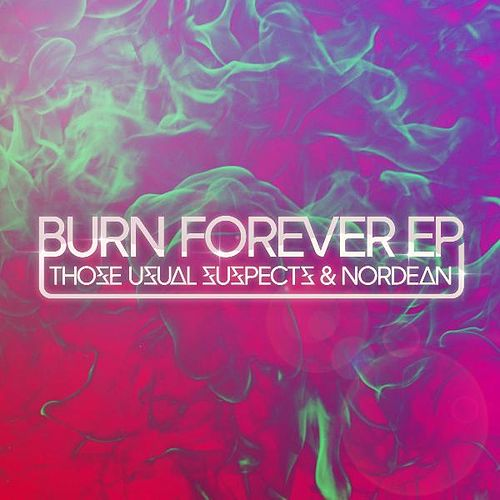Burn Forever E.P by Those Usual Suspects
