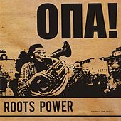 Roots Power by Opa