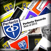 Perfecto Records - Best Of 2012 by Various Artists