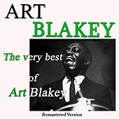 The Very Best of Art Blakey (Remastered Version) von Art Blakey