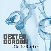 Blow Mr. Dexter von Dexter Gordon