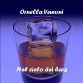 Nel cielo dei bars von Ornella Vanoni