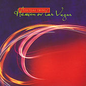 Heaven Or Las Vegas (Remastered) (Remastered) by Cocteau Twins
